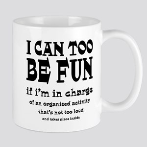 I Can Be Fun Mug