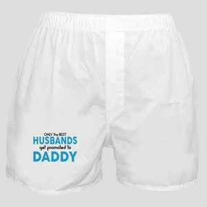 BEST HUSBANDS GET PROMOTED TO DADDY Boxer Shorts