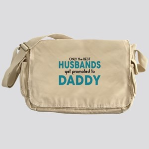 BEST HUSBANDS GET PROMOTED TO DADDY Messenger Bag