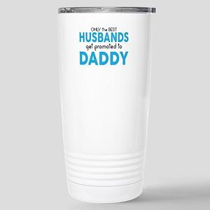 BEST HUSBANDS GET PROMOTED TO DADDY Travel Mug
