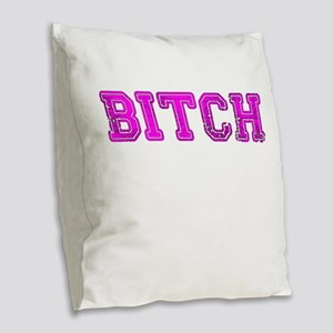 Bitch Burlap Throw Pillow