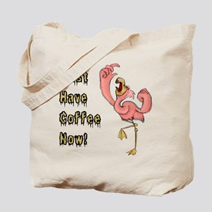 Flamingo Must Have Coffee Tote Bag