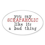 You say... Oval Sticker