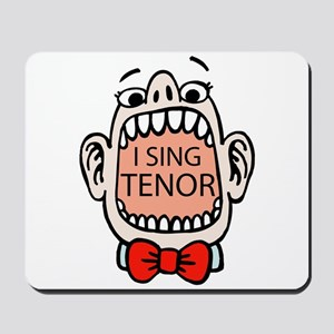 I Sing Tenor Mousepad