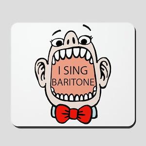 I Sing Baritone Mousepad