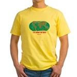 I'd rather be here Yellow T-Shirt