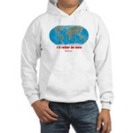 I'd rather be here Hooded Sweatshirt