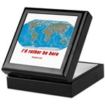 I'd rather be here Keepsake Box