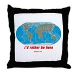 I'd rather be here Throw Pillow