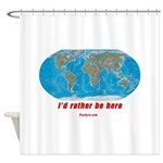 I'd rather be here Shower Curtain