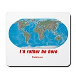 I'd rather be here Mousepad