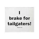 I brake for tailgaters Throw Blanket