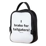 I brake for tailgaters Neoprene Lunch Bag