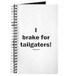 I brake for tailgaters Journal