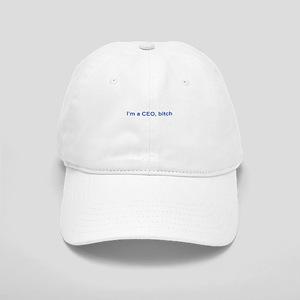 I'm a CEO, Bitch Baseball Cap