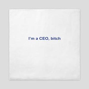 I'm a CEO, Bitch Queen Duvet