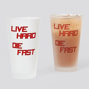 Live Hard Die Fast Drinking Glass