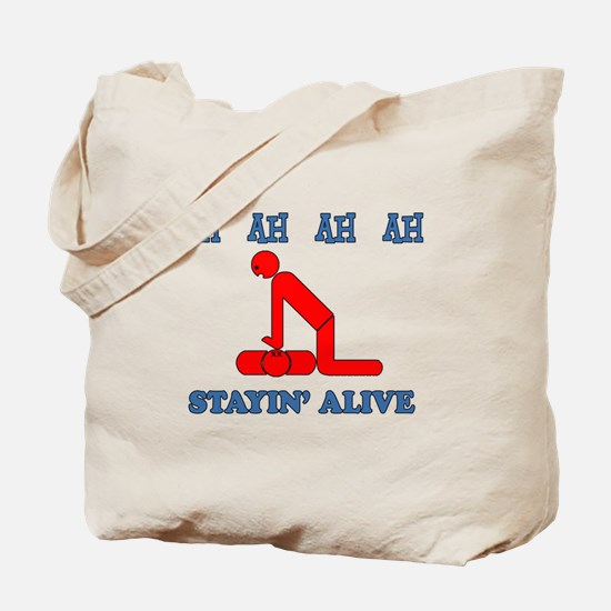 Stayin' Alive Tote Bag
