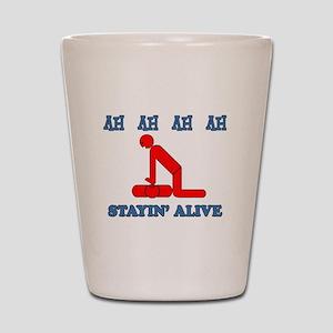Stayin' Alive Shot Glass