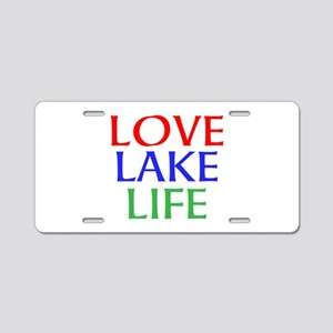 LOVE LAKE LIFE Aluminum License Plate