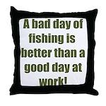 Bad Fishing day Throw Pillow