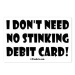 i dont need no stinking d Postcards (Package of 8)