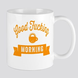 Good Fucking Morning Mugs