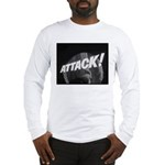 ATTACK! Long Sleeve T-Shirt