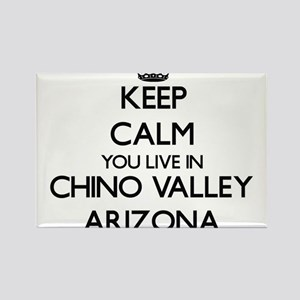 Keep calm you live in Chino Valley Arizona Magnets