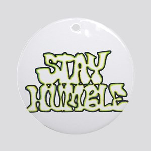 Stay Humble Ornament (Round)