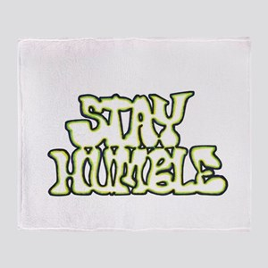 Stay Humble Throw Blanket