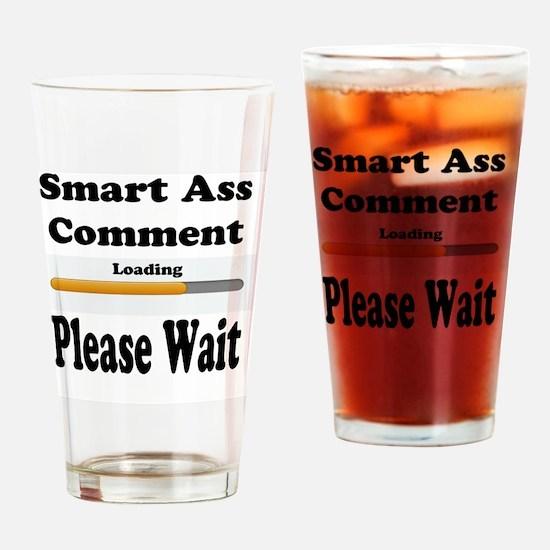 Smart Ass Comment Drinking Glass