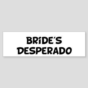 Bride's Desperado Bumper Sticker