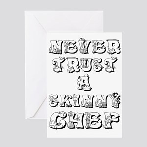 Never Trust A Skinny Chef Greeting Card