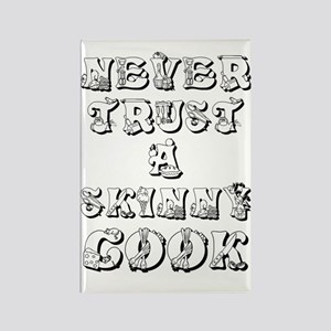 Never Trust A Skinny Cook Rectangle Magnet