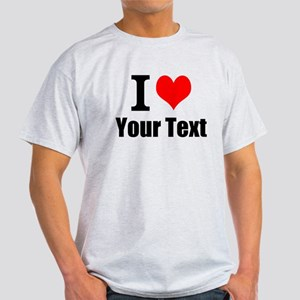 I Heart (your text here) Light T-Shirt