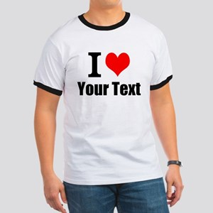I Heart (your text here) Ringer T