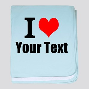 I Heart (your text here) baby blanket