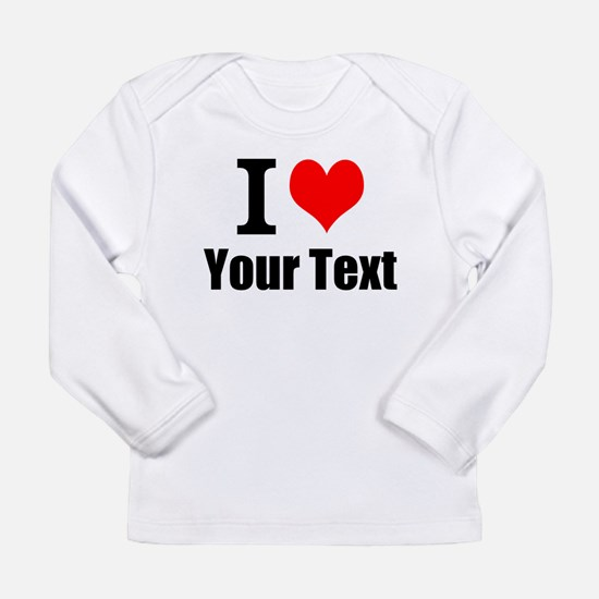 I Heart (your text here Long Sleeve Infant T-Shirt