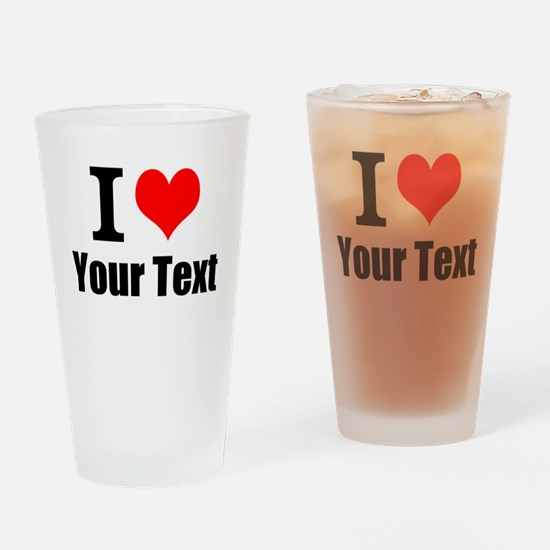 I Heart (your text here) Drinking Glass