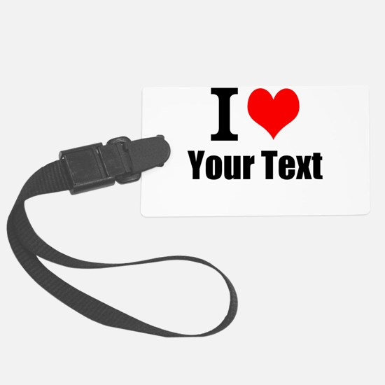 I Heart (your text here) Luggage Tag