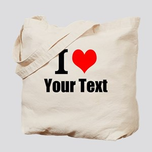 I Heart (your text here) Tote Bag