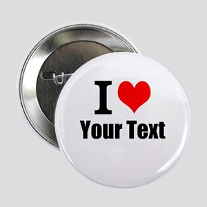 """I Heart (your text here) 2.25"""" Button"""