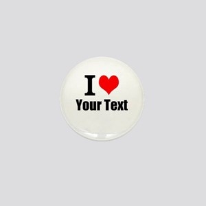 I Heart (your text here) Mini Button