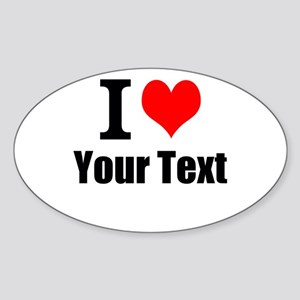 I Heart (your text here) Sticker (Oval)