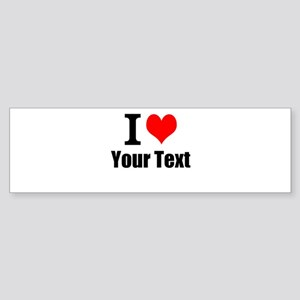 I Heart (your text here) Sticker (Bumper)