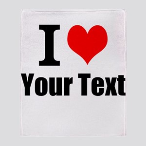 I Heart (your text here) Throw Blanket