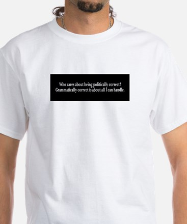 Politically Correct T-Shirt