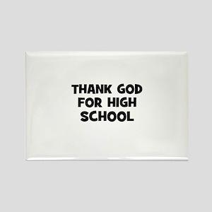 Thank God For High School Rectangle Magnet