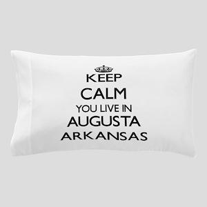 Keep calm you live in Augusta Arkansas Pillow Case